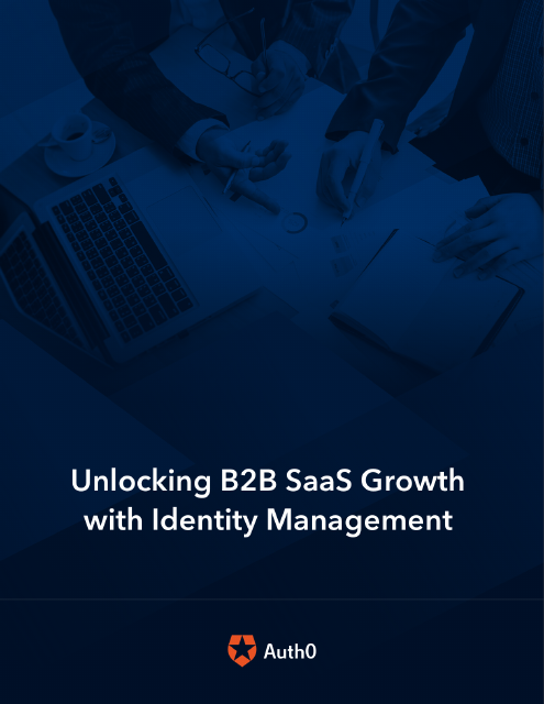 image from Unlocking B2B SaaS Growth With Identity Management