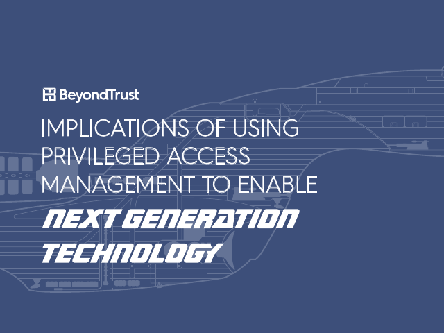 image from Implications Of Using Privileged Access Management To Enable Next Generation Technology