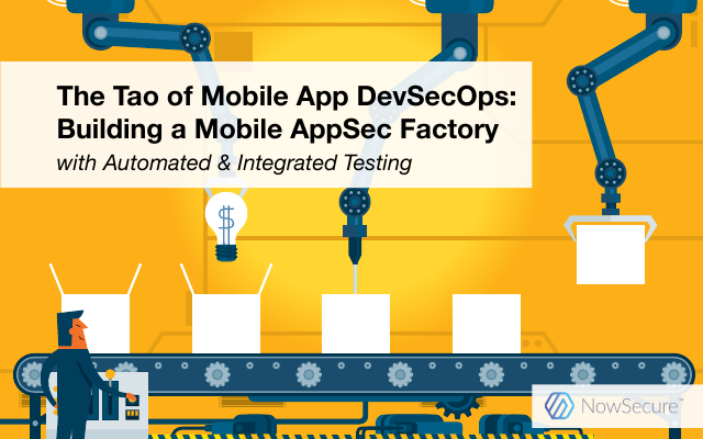 image from The Tao Of Mobile App DevSecOps: Building A Mobile App Sec Factory