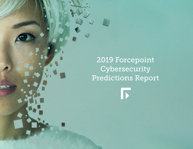 image from 2019 Forcepoint Cybersecurity Predictions Report