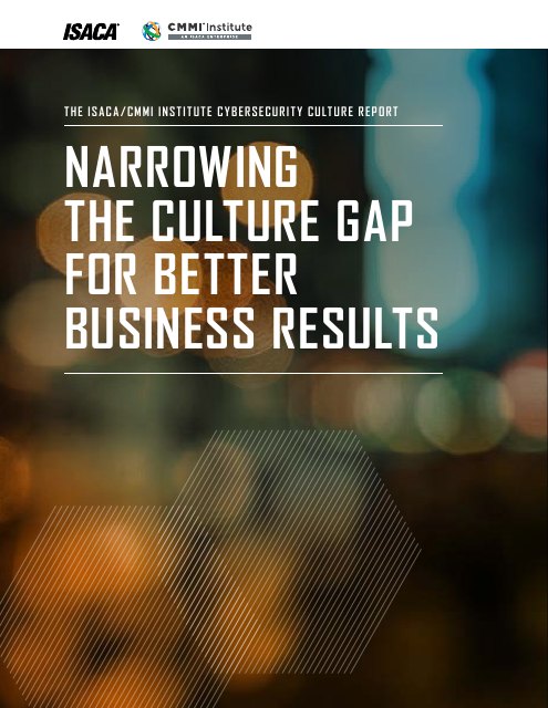 image from The ISACA/CMMI Institute Cybersecurity Culture Report: Narrowing The Culture Gap For Better Business Results