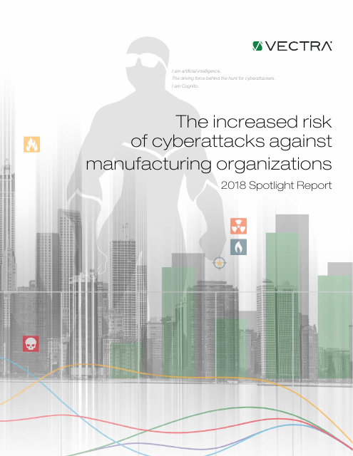 image from The Increased Risk Of Cyberattacks Against Manufacturing Organizations: 2018 Spotlight Report