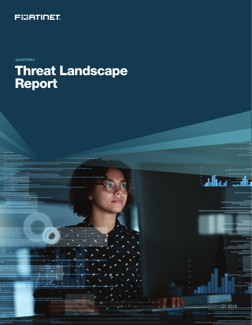 image from Fortinet Quarterly Threat Landscape Report Q1 2019