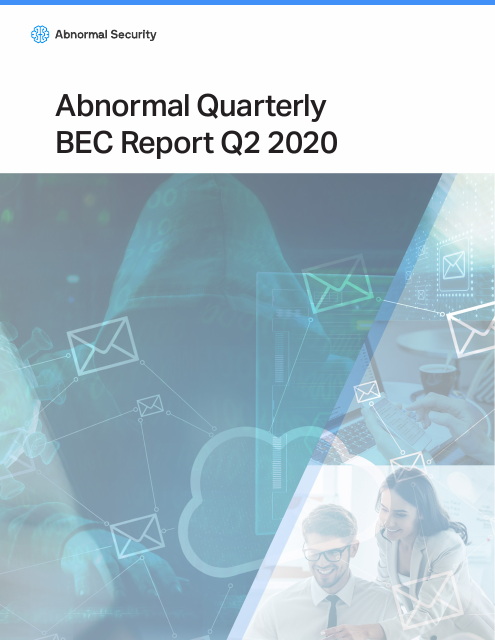 image from Abnormal Quarterly BEC Report Q2 2020