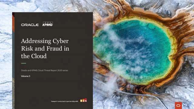image from Addressing Cyber Risk and Fraud in the Cloud: Oracle and KPMG Cloud Threat Report 2020 Series Vol. 3